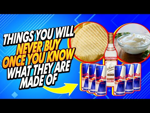 10 things you will never buy once you know what they are made of